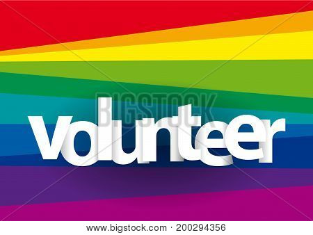 Volunteer text on rainbow background, vector illustration