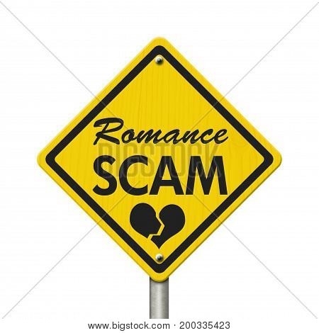 Romance Scam yellow warning road sign Yellow caution sign with words Romance Scam isolated over white 3D Illustration