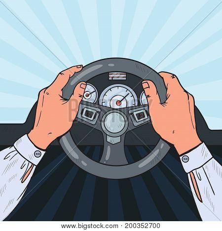 Pop Art Man Hands Steering Car Wheel. Safe Driving. Vector illustration