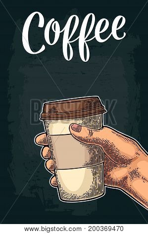 Hand holding a disposable cup with cardboard holder and cap. Coffee lettering. Vintage color vector engraving illustration for label web. Isolated on dark background