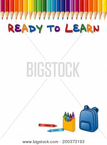 School poster, rainbow border, crayons and backpack.. Copy space for back to school announcements, stationery, education, literacy, scrapbook projects.