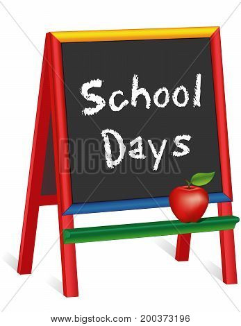 School Days, chalk text on multi color wood easel for children, apple for the Teacher, for preschool, daycare, kindergarten, nursery and elementary school. Isolated on white background.