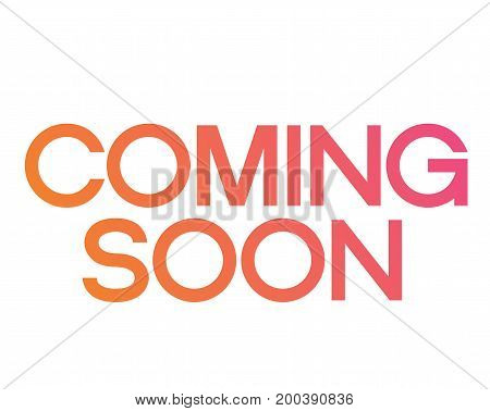 The gradient pink to orange serif font word COMING SOON