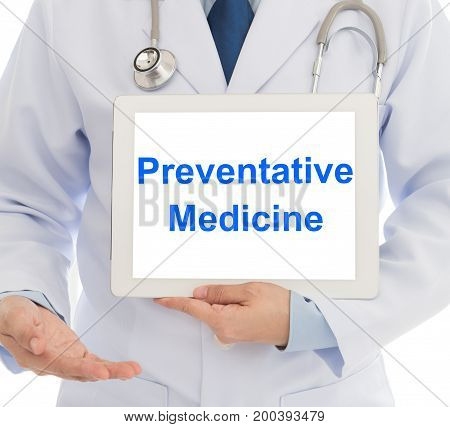 Preventative Medicine Concept. Doctor With Digital Tablet Computer Showing Preventative Medicine Wor