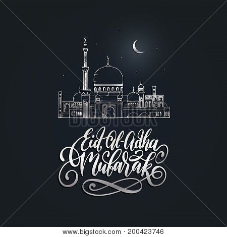 Eid al-Adha Mubarak calligraphic inscription translated into English as Feast of the Sacrifice. Vector hand written text with islamic holiday symbol. Hand sketched oriental mosque.