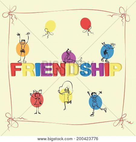 Word FRIENDSHIP and children. Children together play. Hand drawing cartoon kids in different poses on a light background.