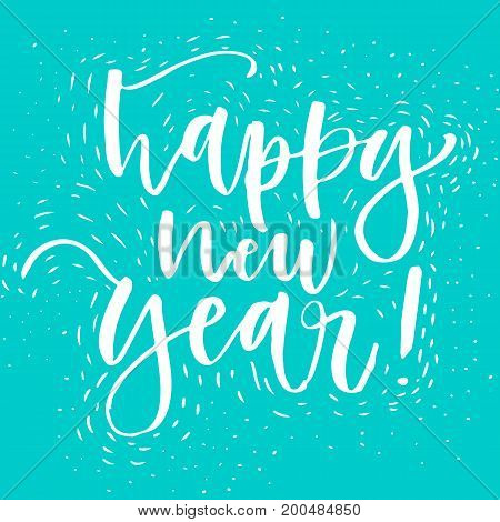 Happy New Year handwritten poster, greeting card. Hand lettering in white and blue colors. Trendy typography design. Modern calligraphy. Vector illustration