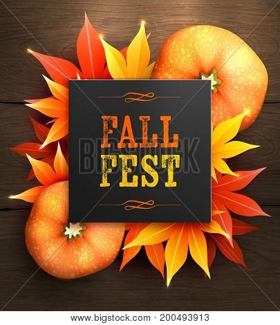 Fall fest. Realistic autumn maple leaves and pumpkin with text. Vector illustration background.