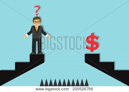 A businessman stands on the top of the stairs and does not know how to get money  Between the stairs is a cliff and sharp spikes stick out