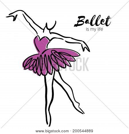 Purple Ballerina Dancer. Ballet is my life hand drawn. Perfect body . Dancer wears. Female in tutu posing in performance position. Vector illustration