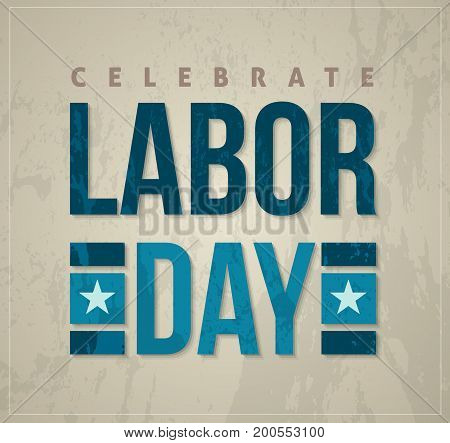 celebrate labor day. Happy labor Day USA