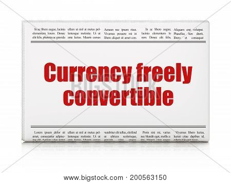 Banking concept: newspaper headline Currency freely Convertible on White background, 3D rendering