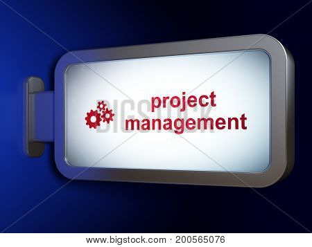 Business concept: Project Management and Gears on advertising billboard background, 3D rendering