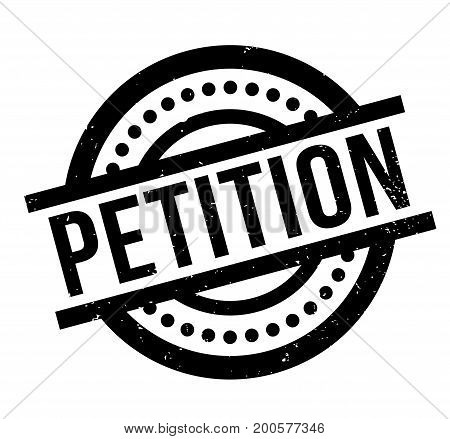 Petition rubber stamp. Grunge design with dust scratches. Effects can be easily removed for a clean, crisp look. Color is easily changed.