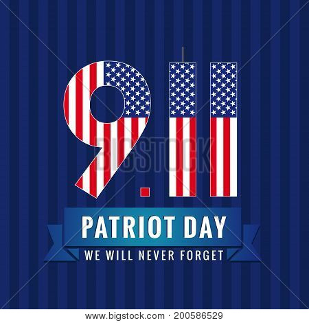 9.11 Patriot day USA card. Partiot day USA, We will never forget, September 11 vector poster