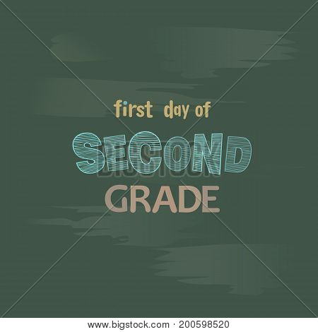 First day of second grade chalk lettering on a blackboard welcome to school vector background