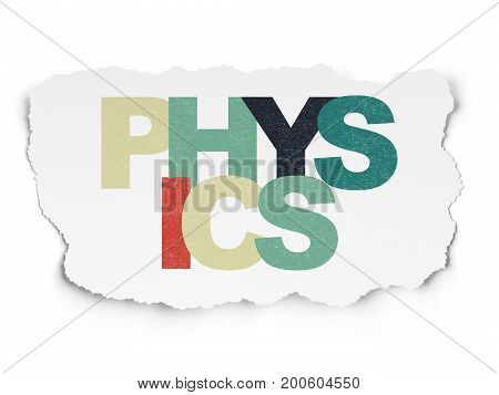 Education concept: Painted multicolor text Physics on Torn Paper background
