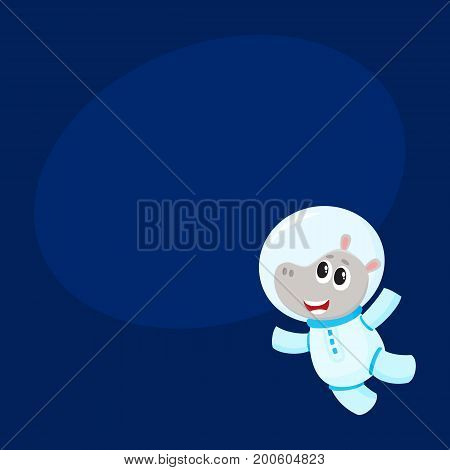Cute little hippo animal astronaut, spaceman character wearing space suit, cartoon vector illustration with space for text. Baby hippo astronaut, spaceman in spacesuit flying in open space