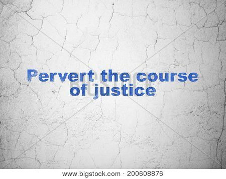 Law concept: Blue Pervert the course Of Justice on textured concrete wall background