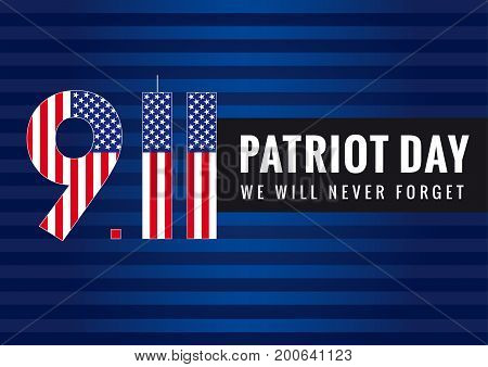9.11 Patriot day USA banner. Patriot day vector poster. September 11, We will never forget.