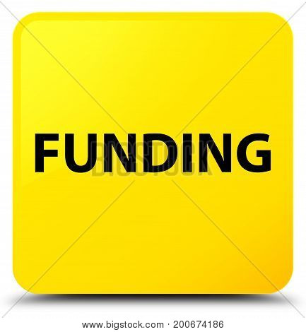 Funding Yellow Square Button