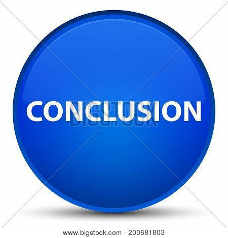 Conclusion Special Blue Round Button