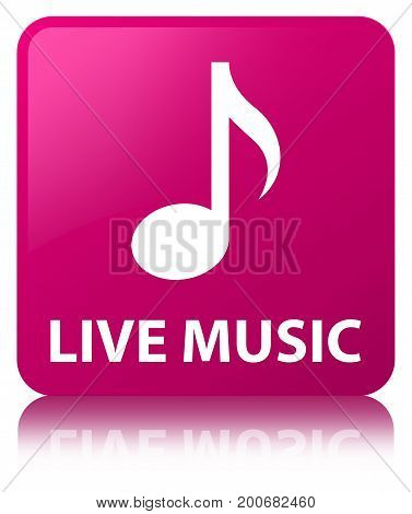 Live Music Pink Square Button