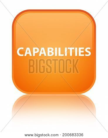 Capabilities Special Orange Square Button