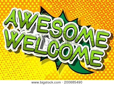 Awesome Welcome - Comic book word on abstract background.