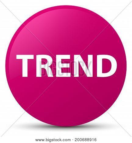 Trend Pink Round Button