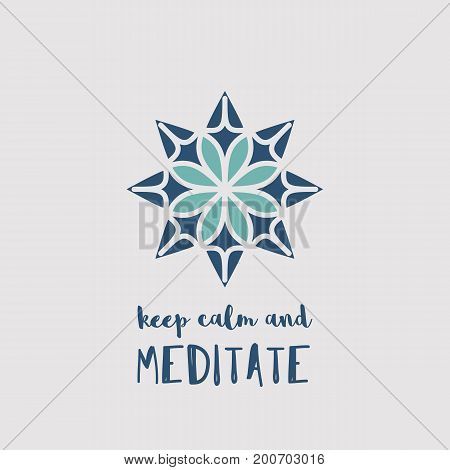 Yoga ornamental emblem. Vector geometric symbol with Keep Calm and Meditate typography. Graphic template for relax or spa center, yoga studio, healthcare and traditional medicine