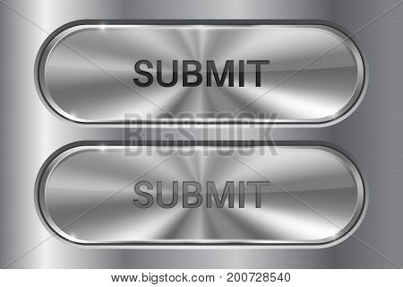 Metal oval buttons on stainless steel background. SUBMIT 3d icons. Set of active and normal buttons. Vector illustration