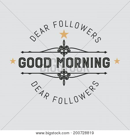 The logo with the words good morning for signs, badge, sticker. Decorative frame of vector elements