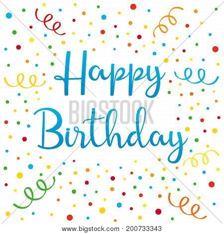 Happy birthday colorful confetti and ribbon card. Happy Birthday typography vector design for greeting cards and banner with confetti and ribbon, template for birthday celebration