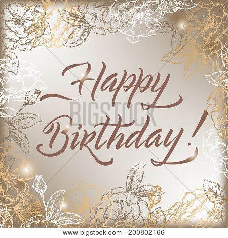 Vintage birthday greeting card template with brush lettering calligraphy and roses sketch. Great for holiday design.