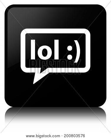 Lol Bubble Icon Black Square Button