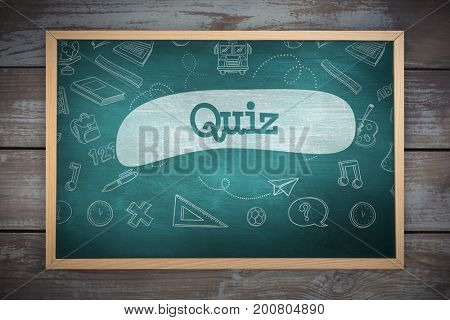 Image of a chalkboard    against quiz against green chalkboard