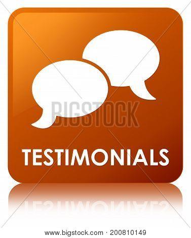 Testimonials (chat Icon) Brown Square Button