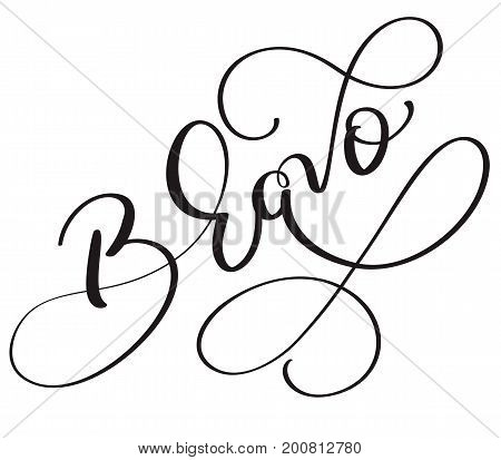 Bravo word on white background. Hand drawn Calligraphy lettering Vector illustration EPS10.
