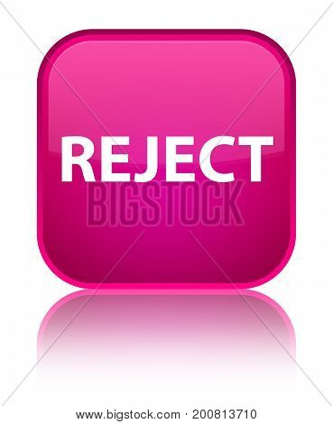 Reject Special Pink Square Button