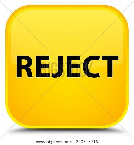 Reject Special Yellow Square Button