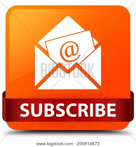 Subscribe (newsletter Email Icon) Orange Square Button Red Ribbon In Middle