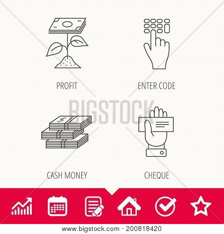 Cash money, cheque and profit icons. Enter code linear sign. Edit document, Calendar and Graph chart signs. Star, Check and House web icons. Vector