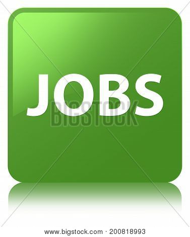 Jobs Soft Green Square Button