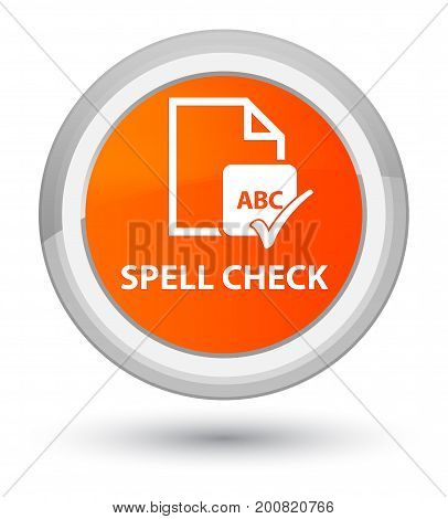 Spell Check Document Prime Orange Round Button