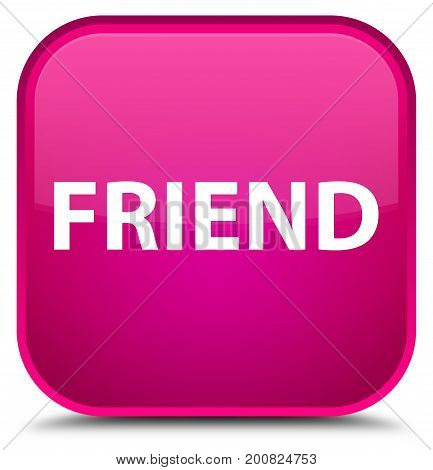 Friend Special Pink Square Button