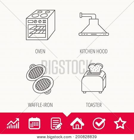 Oven, toaster and waffle-iron icons. Kitchen hood linear sign. Edit document, Calendar and Graph chart signs. Star, Check and House web icons. Vector