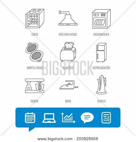 Dishwasher, refrigerator fridge and blender icons. Kitchen hood, mixer and toaster linear signs. Oven, teapot and waffle-iron icons. Report file, Graph chart and Chat speech bubble signs. Vector