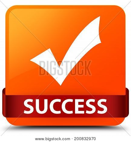 Success (validate Icon) Orange Square Button Red Ribbon In Middle