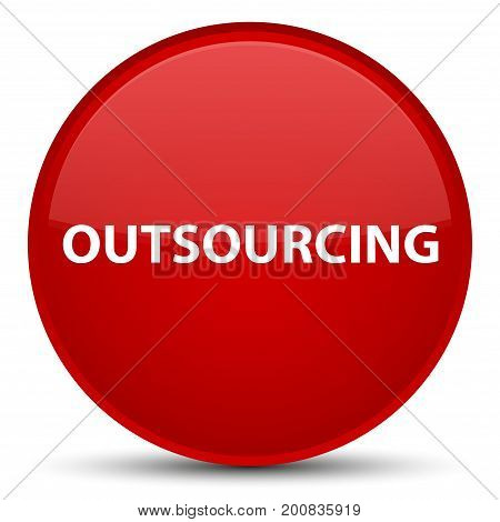 Outsourcing Special Red Round Button